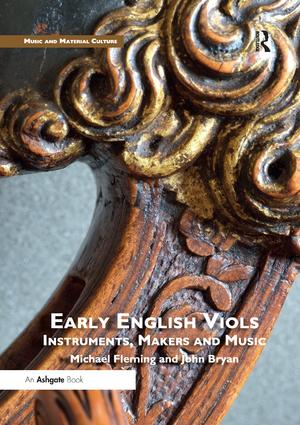 Early English Viols: Instruments, Makers and Music: 1st Edition (e-Book) book cover