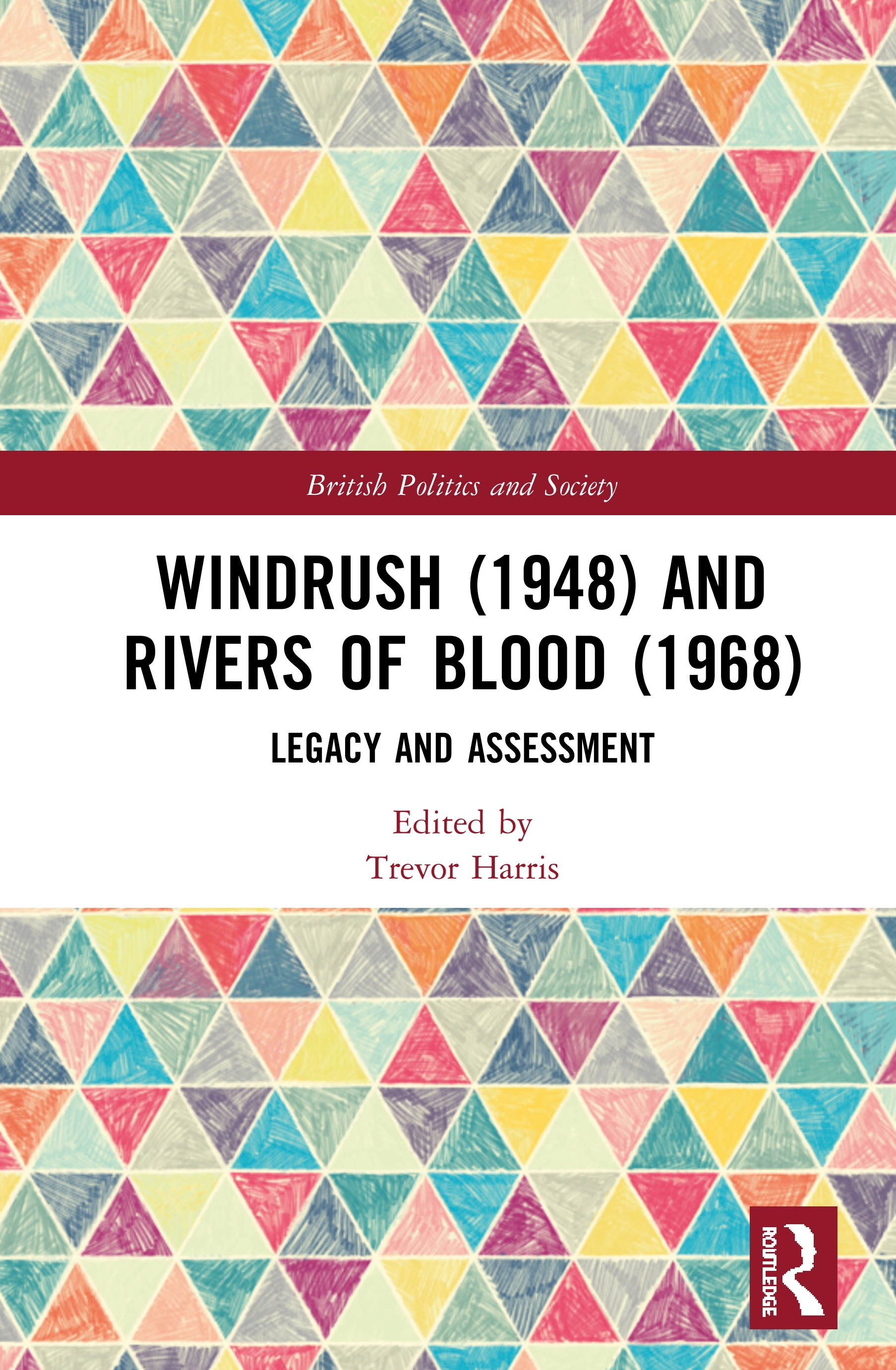 Windrush (1948) and Rivers of Blood (1968): Legacy and Assessment book cover