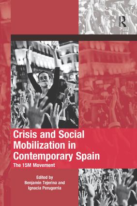 Crisis and Social Mobilization in Contemporary Spain: The 15M Movement book cover