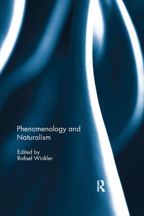 Phenomenology and Naturalism: 1st Edition (Paperback) book cover