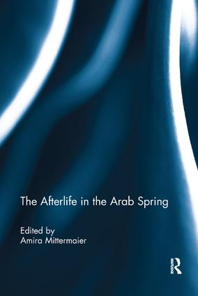 The Afterlife in the Arab Spring: 1st Edition (Paperback) book cover