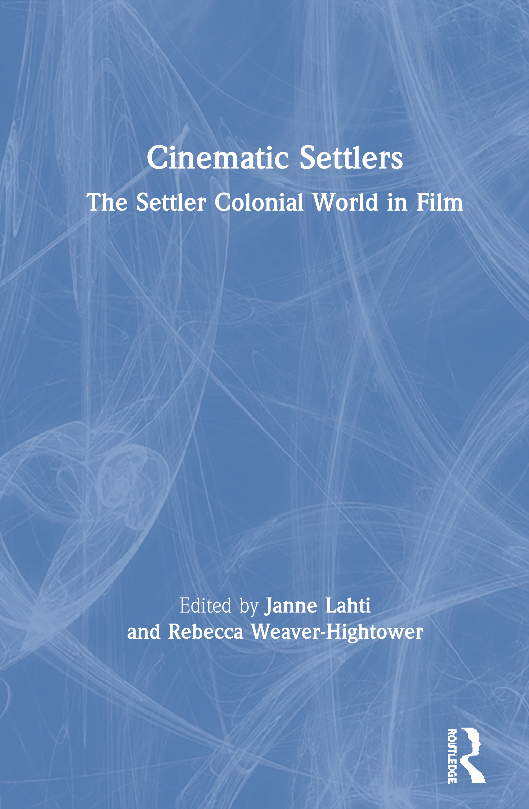Cinematic Settlers: The Settler Colonial World in Film book cover