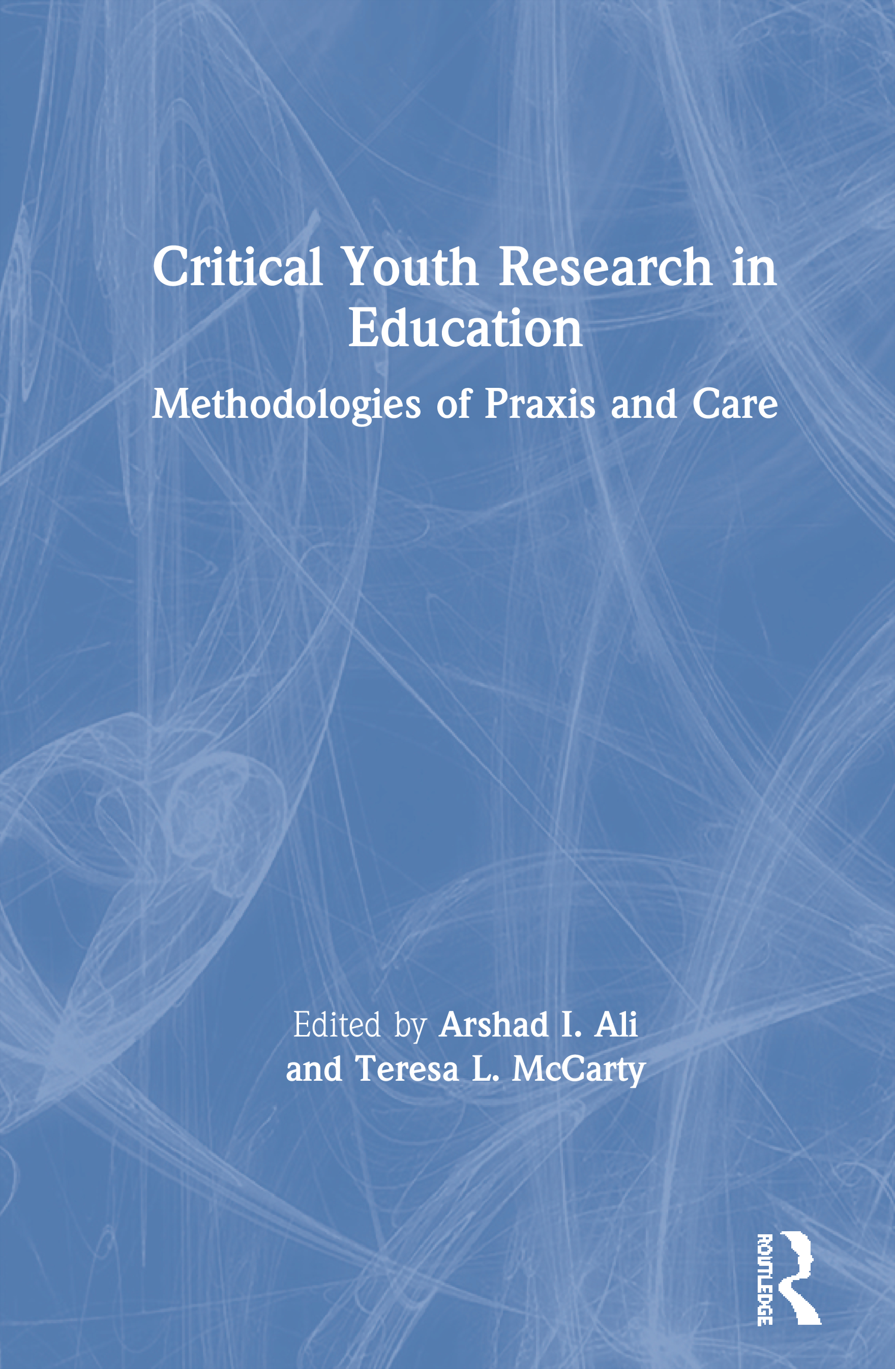 Critical Youth Research in Education: Methodologies of Praxis and Care book cover