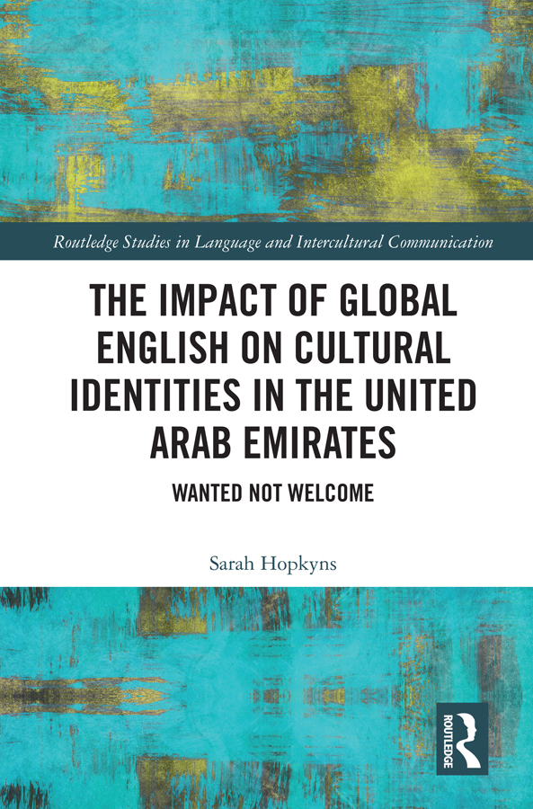 The Impact of Global English on Cultural Identities in the United Arab Emirates: Wanted not Welcome, 1st Edition (Hardback) book cover