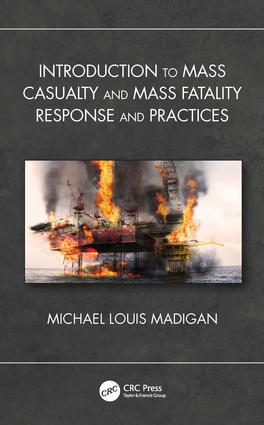 Introduction to Mass Casualty and Mass Fatality Response and Practices: 1st Edition (Hardback) book cover