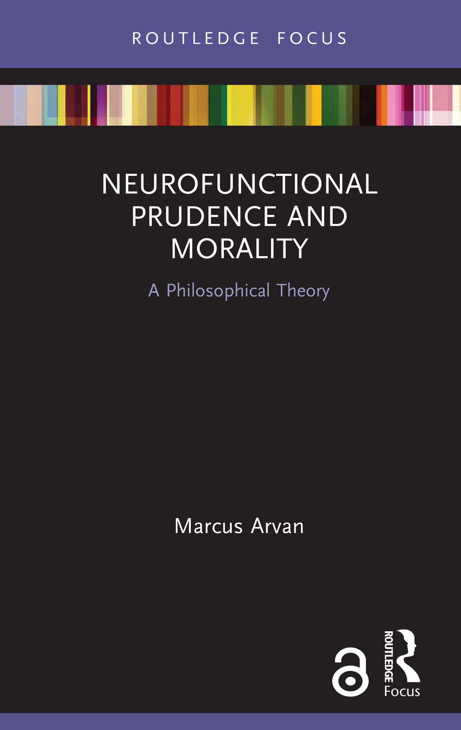 Neurofunctional Prudence and Morality: A Philosophical Theory, 1st Edition (Hardback) book cover