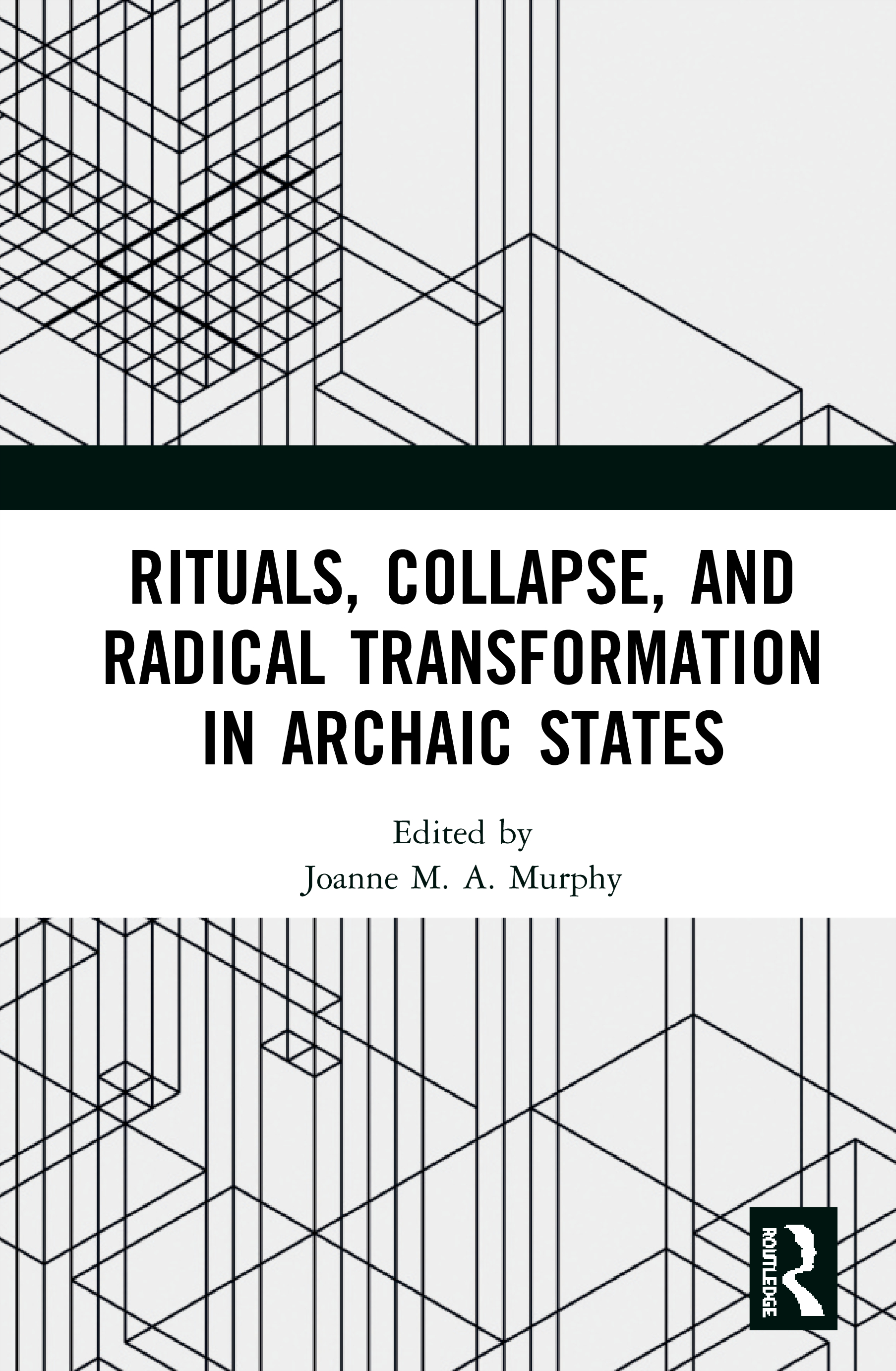 Rituals, Collapse, and Radical Transformation in Archaic States
