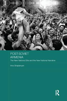 Post-Soviet Armenia: The New National Elite and the New National Narrative, 1st Edition (Paperback) book cover