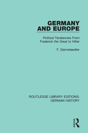 Germany and Europe: Political Tendencies From Frederick the Great to Hitler, 1st Edition (Hardback) book cover