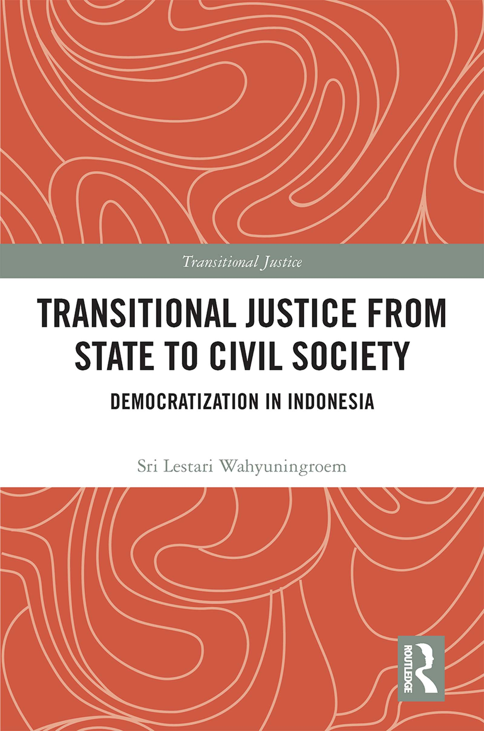 Transitional Justice from State to Civil Society: Democratization in Indonesia book cover