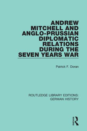 Andrew Mitchell and Anglo-Prussian Diplomatic Relations During the Seven Years War book cover