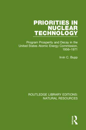 Priorities in Nuclear Technology: Program Prosperity and Decay in the United States Atomic Energy Commission, 1956-1971 book cover