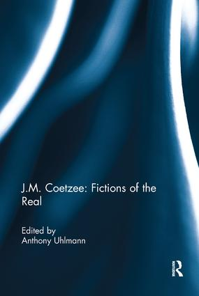 J.M. Coetzee: Fictions of the Real: 1st Edition (Paperback) book cover