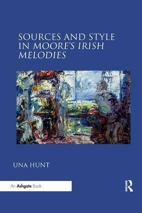 Sources and Style in Moore's Irish Melodies: 1st Edition (Paperback) book cover