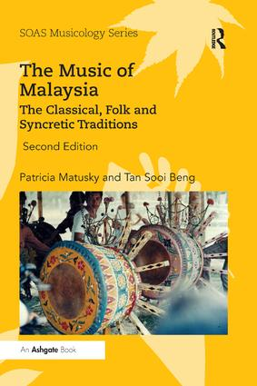 The Music of Malaysia: The Classical, Folk and Syncretic Traditions, 2nd Edition (Paperback) book cover