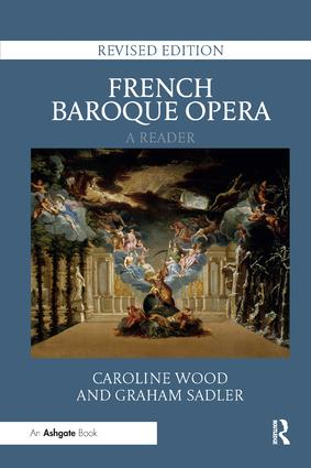 French Baroque Opera: A Reader: Revised Edition book cover