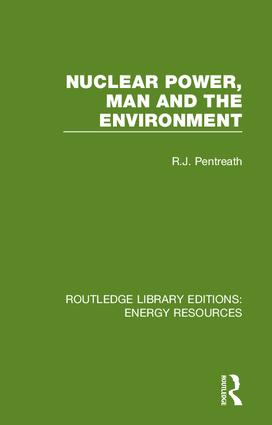 Nuclear Power, Man and the Environment: 1st Edition (e-Book) book cover