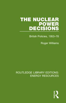 The Nuclear Power Decisions: British Policies, 1953-78 book cover
