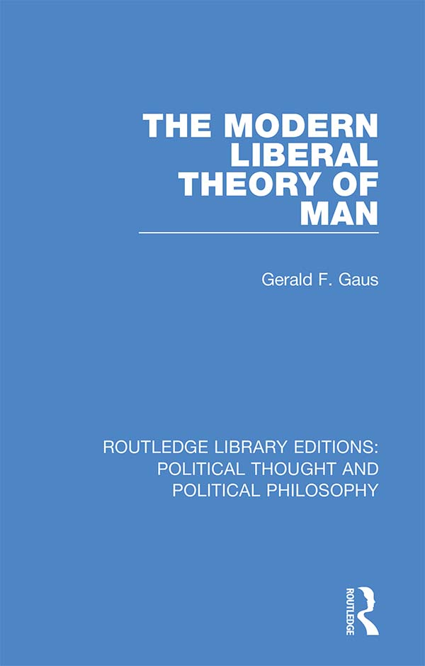 The Modern Liberal Theory of Man book cover