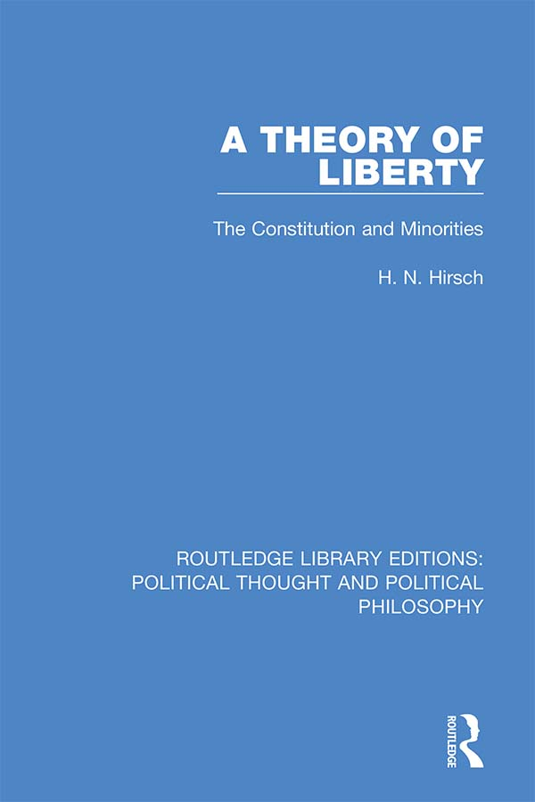 A Theory of Liberty: The Constitution and Minorities, 1st Edition (Hardback) book cover