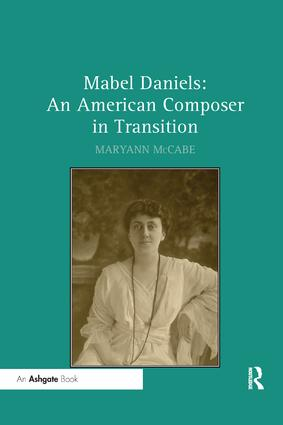 Mabel Daniels: An American Composer in Transition: 1st Edition (Paperback) book cover