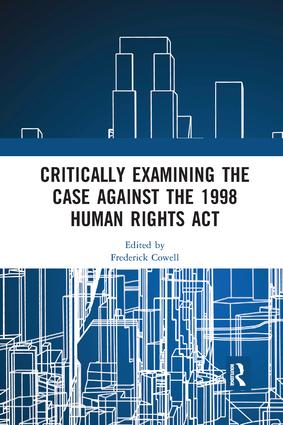 Critically Examining the Case Against the 1998 Human Rights Act book cover