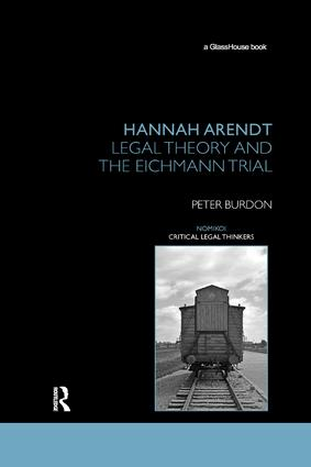 Hannah Arendt: Legal Theory and the Eichmann Trial book cover