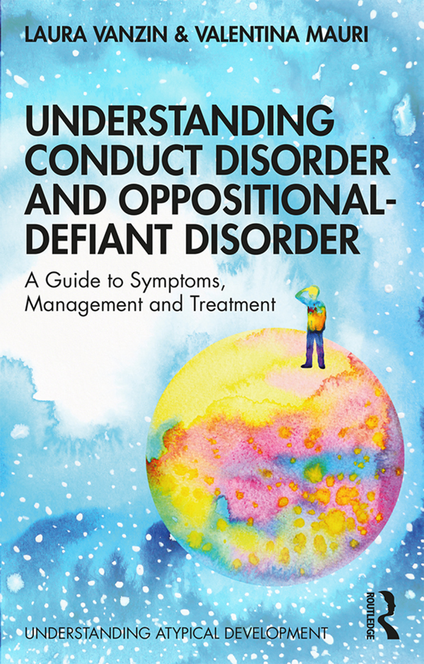 Understanding Conduct Disorder and Oppositional-Defiant Disorder: A guide to symptoms, management and treatment book cover