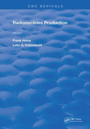 Radionuclides Production: Volume 2, 1st Edition (e-Book) book cover