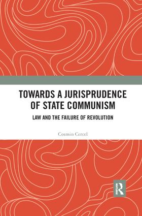 Towards A Jurisprudence of State Communism: Law and the Failure of Revolution book cover