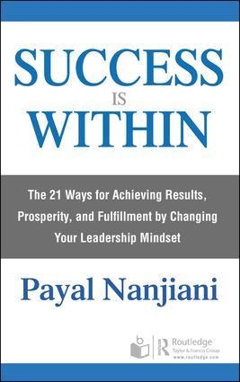 Success Is Within: The 21 Ways for Achieving Results, Prosperity, and Fulfillment by Changing Your Leadership Mindset book cover