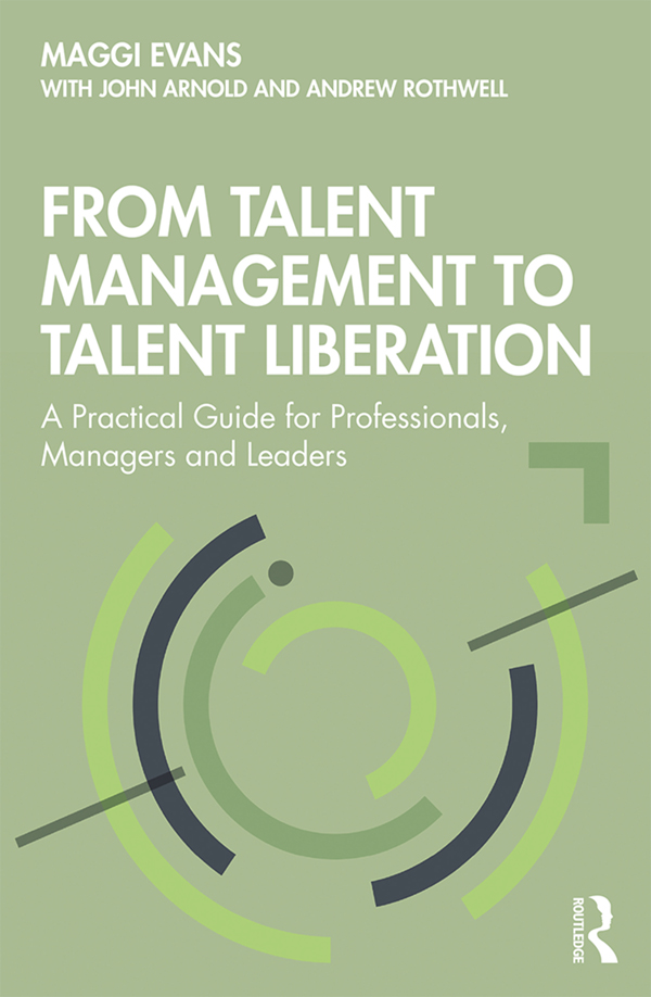 From Talent Management to Talent Liberation: A Practical Guide for Professionals, Managers and Leaders book cover