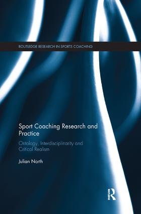 Sport Coaching Research and Practice: Ontology, Interdisciplinarity and Critical Realism book cover