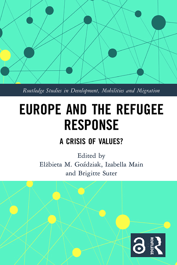 Europe and the Refugee Response (Open Access): A Crisis of Values? book cover