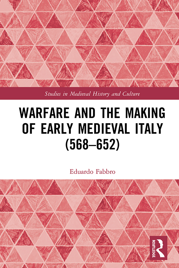 Warfare and the Making of Early Medieval Italy (568–652) book cover