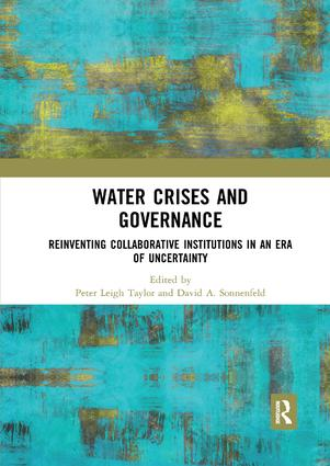 Water Crises and Governance: Reinventing Collaborative Institutions in an Era of Uncertainty book cover