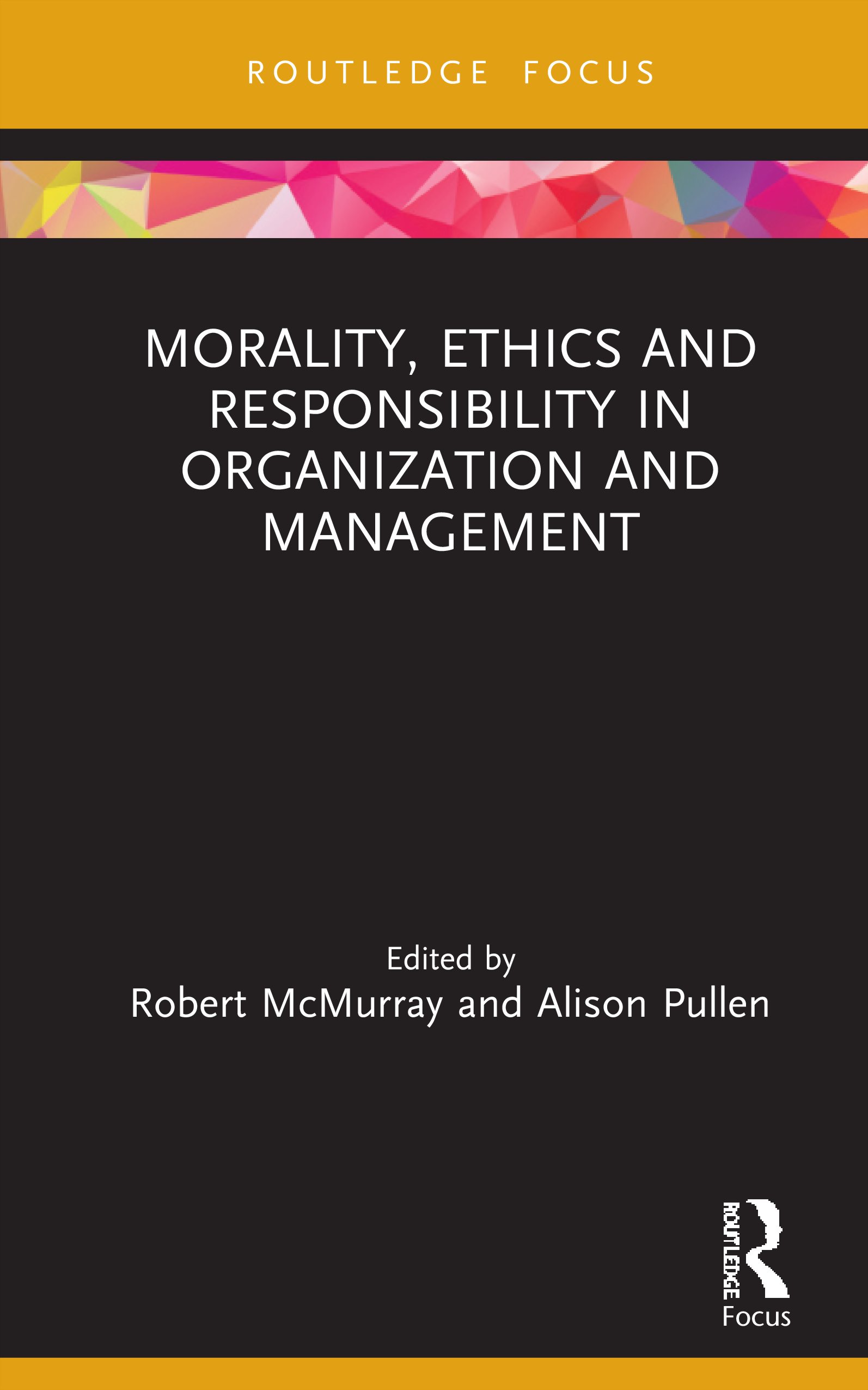 Morality, Ethics and Responsibility in Organization and Management: 1st Edition (Hardback) book cover