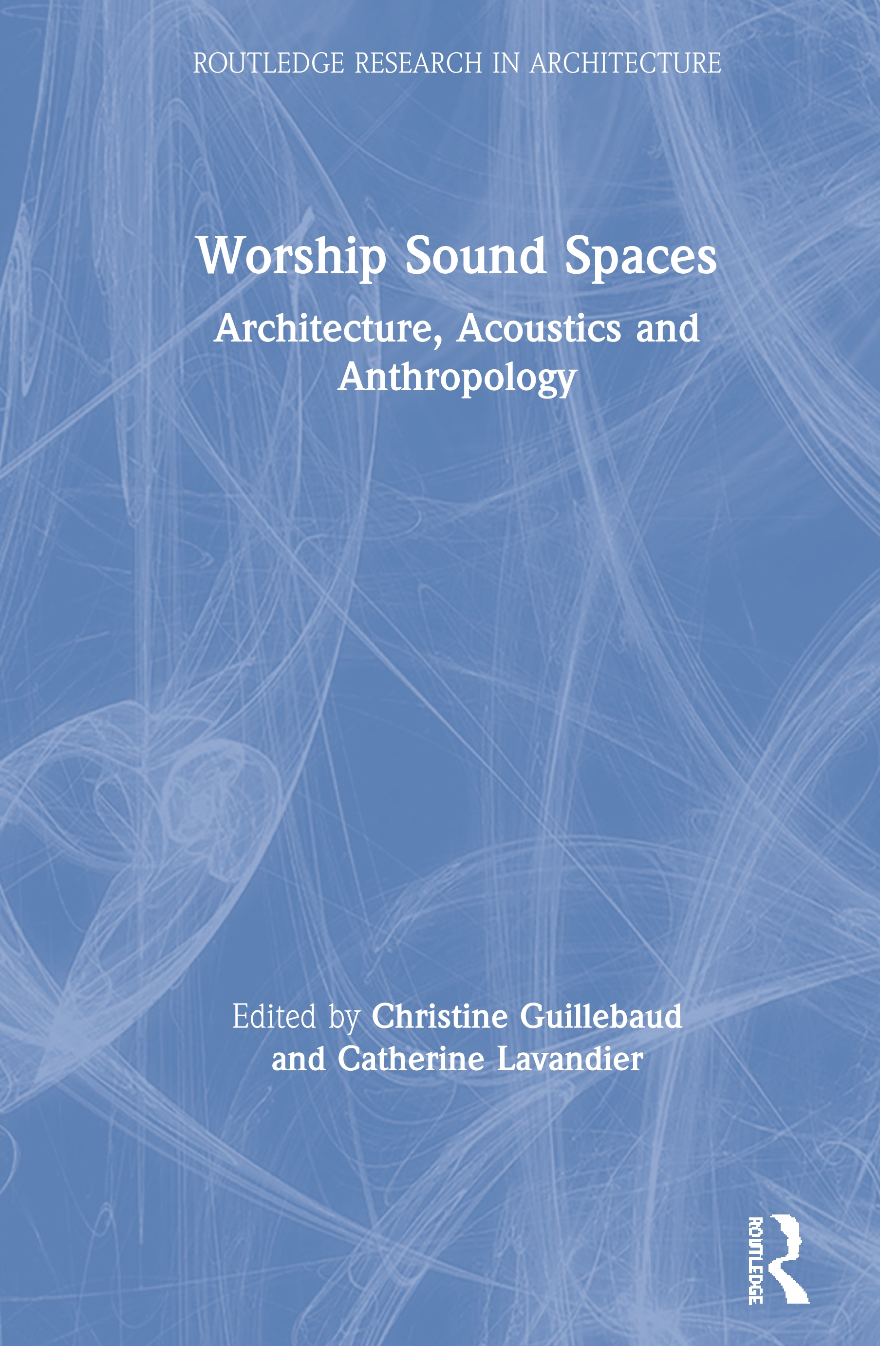 Worship Sound Spaces: Architecture, Acoustics and Anthropology book cover
