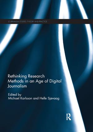 Rethinking Research Methods in an Age of Digital Journalism: 1st Edition (Paperback) book cover