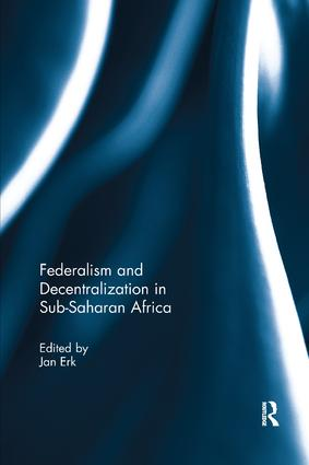 Federalism and Decentralization in Sub-Saharan Africa: 1st Edition (Paperback) book cover