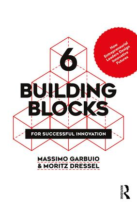 6 Building Blocks for Successful Innovation: How Entrepreneurial Leaders Design Innovative Futures book cover