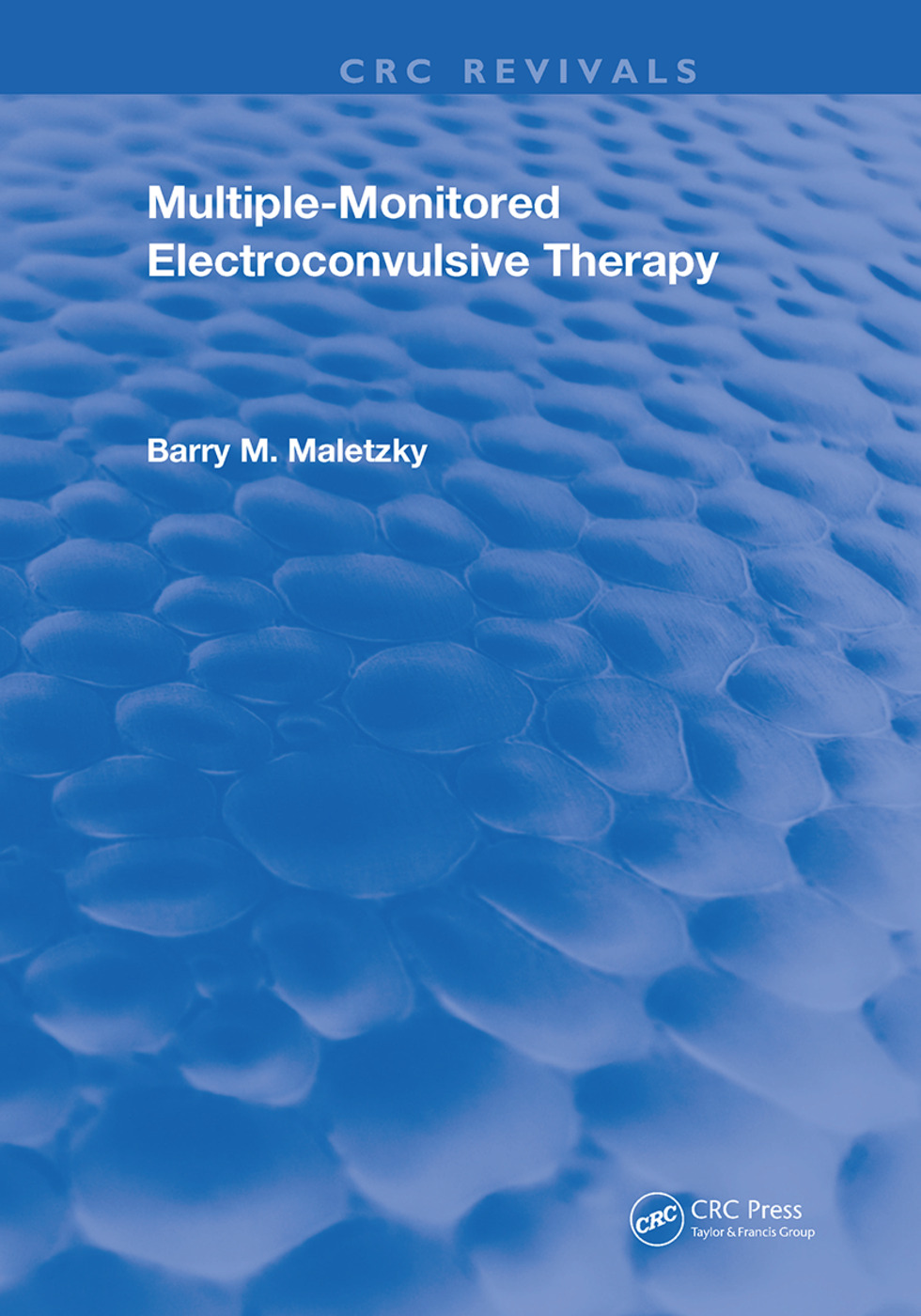 Multiple-Monitored Electroconvulsive Therapy: 1st Edition (Hardback) book cover