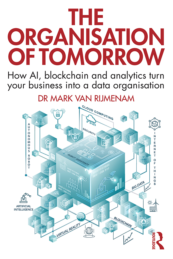 The Organisation of Tomorrow: How AI, blockchain and analytics turn your business into a data organisation book cover