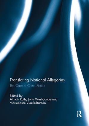 Translating National Allegories: The Case of Crime Fiction, 1st Edition (Paperback) book cover