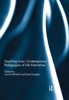 Teaching Lives: Contemporary Pedagogies of Life Narratives book cover