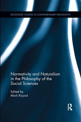 Normativity and Naturalism in the Philosophy of the Social Sciences book cover