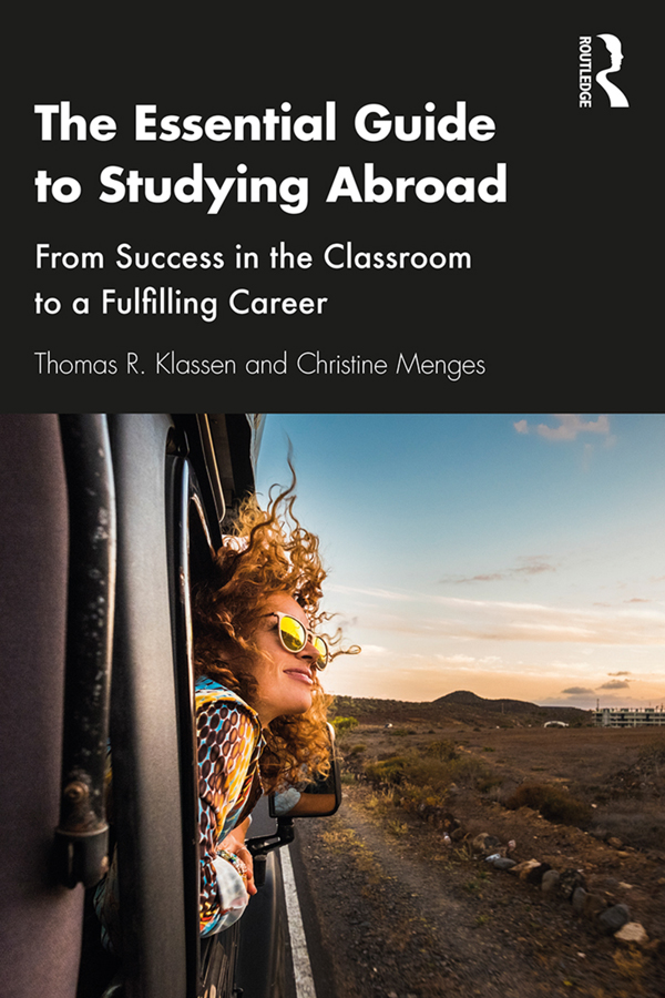 The Essential Guide to Studying Abroad: From Success in the Classroom to a Fulfilling Career book cover