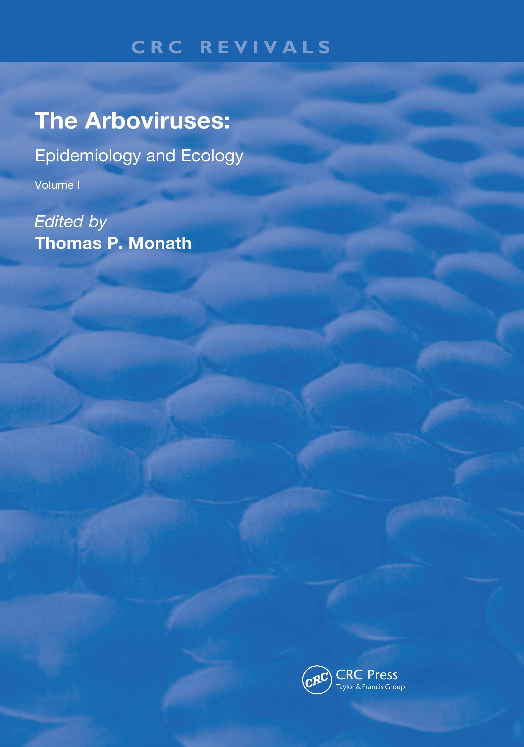 The Arboviruses:: Epidemiology and Ecology, 1st Edition (Hardback) book cover