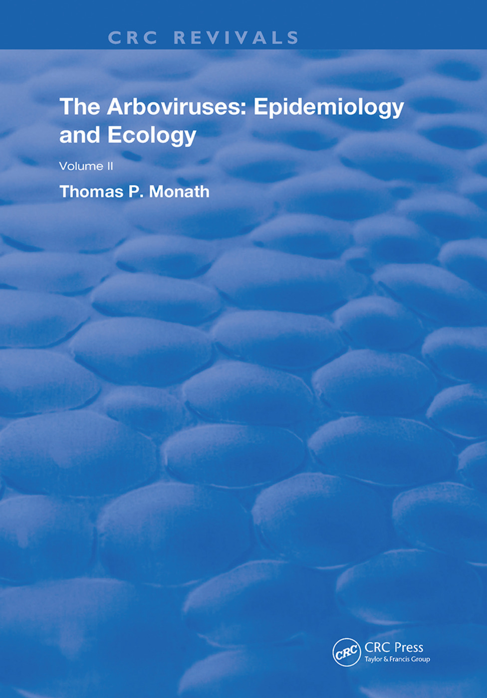The Arboviruses: Epidemiology and Ecology, 1st Edition (Hardback) book cover