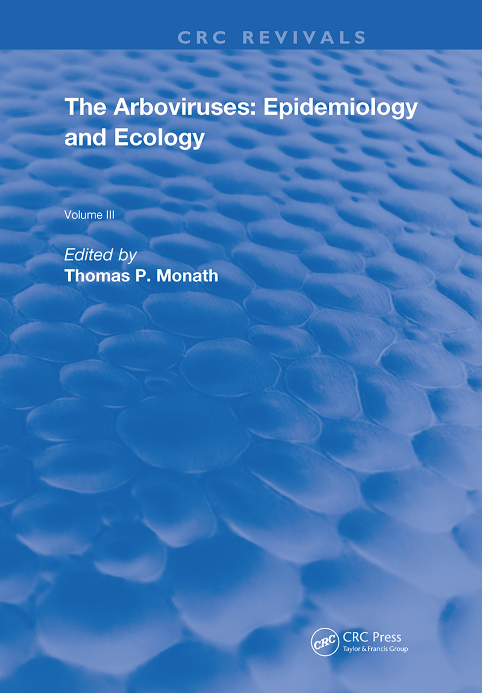 Arboviruses: Epidemiology and Ecology, 1st Edition (Hardback) book cover